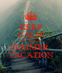 KEEP CALM WE ARE IN SUMMER  VACATION - Personalised Poster A4 size