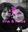KEEP CALM we are lina & nada  - Personalised Poster A4 size