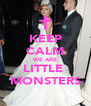 KEEP CALM WE ARE LITTLE  MONSTERS - Personalised Poster A4 size