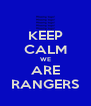 KEEP CALM WE ARE RANGERS - Personalised Poster A4 size