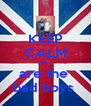 KEEP CALM we  are the  bad boys  - Personalised Poster A4 size