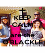 KEEP CALM We are the O'BLACKLE - Personalised Poster A4 size