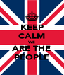 KEEP CALM WE ARE THE PEOPLE - Personalised Poster A4 size