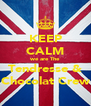 KEEP CALM we are The Tendresse & Chocolat Crew - Personalised Poster A4 size