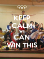 KEEP CALM WE CAN WIN THIS - Personalised Poster A4 size