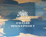 KEEP CALM WE FROM WESTPORT - Personalised Poster A4 size