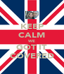 KEEP CALM WE GOT IT COVERED - Personalised Poster A4 size