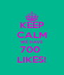 KEEP CALM WE HAVE 700  LIKES! - Personalised Poster A4 size