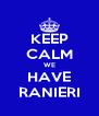 KEEP CALM WE HAVE RANIERI - Personalised Poster A4 size