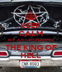 KEEP CALM WE JUST KIDNAPPED THE KING OF HELL - Personalised Poster A4 size