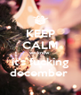 KEEP CALM we know  it's fucking december  - Personalised Poster A4 size
