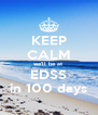KEEP CALM we'll be at  EDSS in 100 days - Personalised Poster A4 size