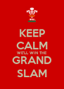 KEEP CALM WE'LL WIN THE GRAND SLAM - Personalised Poster A4 size