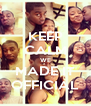 KEEP CALM WE MADE IT OFFICIAL - Personalised Poster A4 size