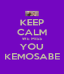 KEEP CALM WE MISS YOU KEMOSABE - Personalised Poster A4 size