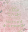 KEEP CALM we're getting Married this month! - Personalised Poster A4 size