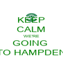 KEEP CALM WE'RE GOING  TO HAMPDEN - Personalised Poster A4 size