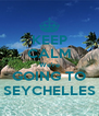 KEEP CALM We're GOING TO SEYCHELLES - Personalised Poster A4 size