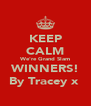 KEEP CALM We're Grand Slam WINNERS! By Tracey x  - Personalised Poster A4 size