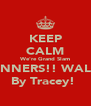 KEEP CALM We're Grand Slam WINNERS!! WALES By Tracey!  - Personalised Poster A4 size