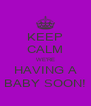 KEEP CALM WE'RE HAVING A BABY SOON! - Personalised Poster A4 size