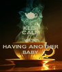 KEEP CALM WE'RE HAVING ANOTHER BABY - Personalised Poster A4 size