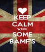KEEP CALM WE'RE SOME BAMF'S - Personalised Poster A4 size