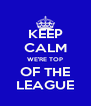KEEP CALM WE'RE TOP OF THE LEAGUE - Personalised Poster A4 size