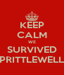 KEEP CALM WE SURVIVED PRITTLEWELL - Personalised Poster A4 size