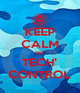 KEEP CALM WE TECH' CONTROL - Personalised Poster A4 size