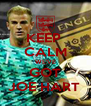 KEEP  CALM WE'VE GOT JOE HART  - Personalised Poster A4 size