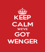 KEEP CALM WE'VE GOT WENGER - Personalised Poster A4 size