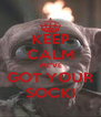 KEEP CALM WE'VE GOT YOUR SOCK! - Personalised Poster A4 size