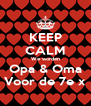 KEEP CALM We worden Opa & Oma Voor de 7e x - Personalised Poster A4 size