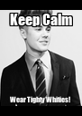 Keep Calm Wear Tighty Whities! - Personalised Poster A4 size