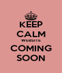 KEEP CALM WEBSITE COMING SOON - Personalised Poster A4 size