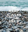 KEEP CALM #WECAN HELP  - Personalised Poster A4 size