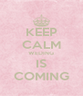 KEEP CALM WEDING IS COMING - Personalised Poster A4 size