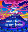 Keep calm, weed and Diou in my heart - Personalised Poster A4 size