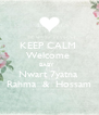 KEEP CALM  Welcome  BABY   Nwart 7yatna  Rahma  &  Hossam - Personalised Poster A4 size