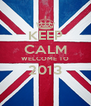 KEEP CALM WELCOME TO 2013  - Personalised Poster A4 size