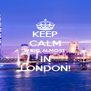 KEEP CALM WE'RE ALMOST IN LONDON! - Personalised Poster A4 size