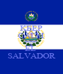 KEEP CALM WE'RE  EL  SALVADOR - Personalised Poster A4 size