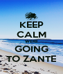 KEEP CALM WERE GOING TO ZANTE - Personalised Poster A4 size