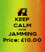 KEEP CALM WE'RE JAMMING Price: £10.00 - Personalised Poster A4 size