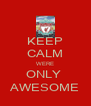 KEEP CALM WERE ONLY  AWESOME - Personalised Poster A4 size