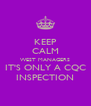 KEEP CALM WEST MANAGERS IT'S ONLY A CQC INSPECTION - Personalised Poster A4 size