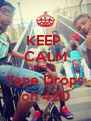 KEEP  CALM WFFW Tape Drops on 420 - Personalised Poster A4 size