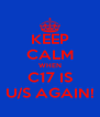 KEEP CALM WHEN C17 IS U/S AGAIN! - Personalised Poster A4 size