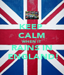 KEEP  CALM WHEN IT RAINS IN  ENGLAND! - Personalised Poster A4 size
